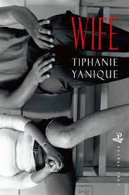 Book: Wife Author: Tiphanie Yanique Reviewer: Dr Glenville Ashby