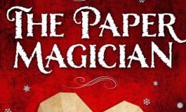 Book Review •  Book Review ~ The Paper Magician - Charlie N. Holmberg