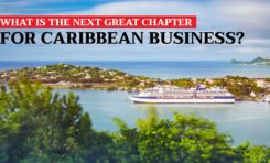 What Is the Next Great Chapter for Caribbean Business?