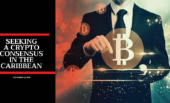 Seeking a Crypto Consensus in the Caribbean